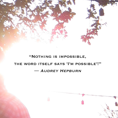 ImPossible_Audrey_Hepburn_quote